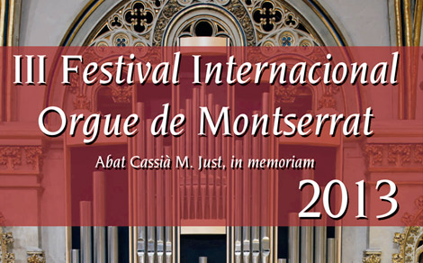 3rd International Festival Montserrat's Organ Abat Cassià M. Just, in memoriam.