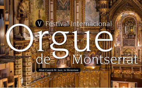 V Festival Internacional Orgue de Montserrat. Abat Cassià M. Just, In Memoriam